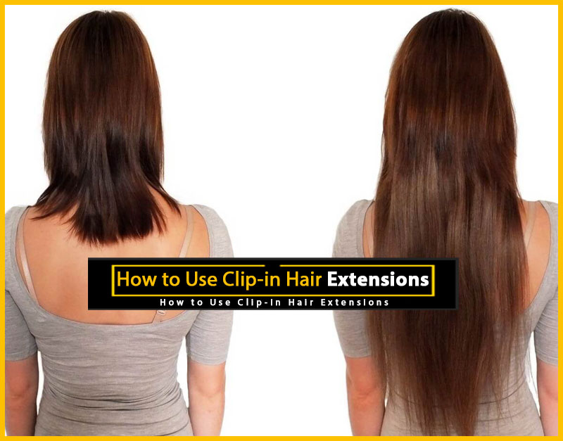 How To Use Clip In Hair Extensions Hairstyle Tutorials