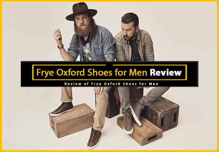 Review of Frye Oxford Shoes for Men