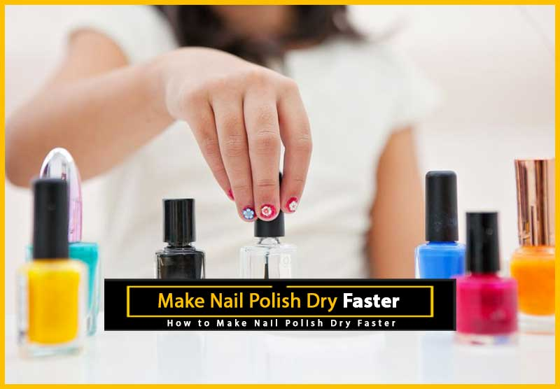 How to Make Nail Polish Dry Faster