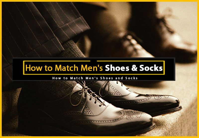 How to Match Men's Shoes and Socks