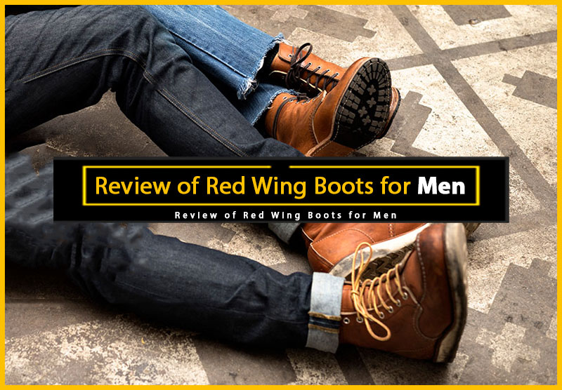 Red Wing Boots for Men Review