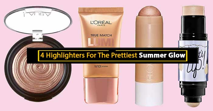 Highlighters For Summer Glow