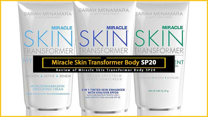 Review of Miracle Skin Transformer Body SP20