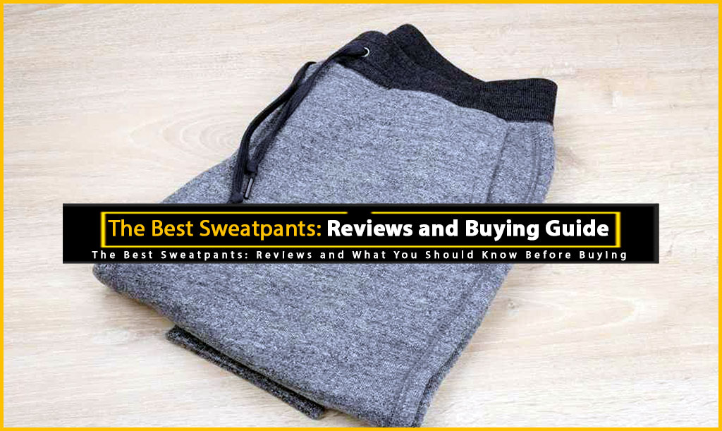 Sweatpants Reviews