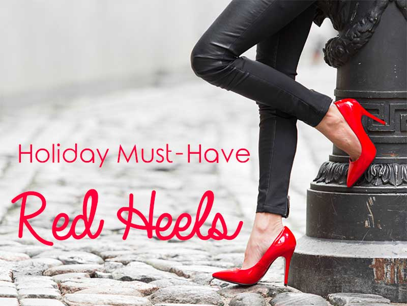 Holiday Must-Have: Red Heels