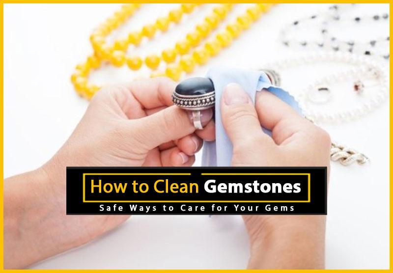 How to Clean Gemstones