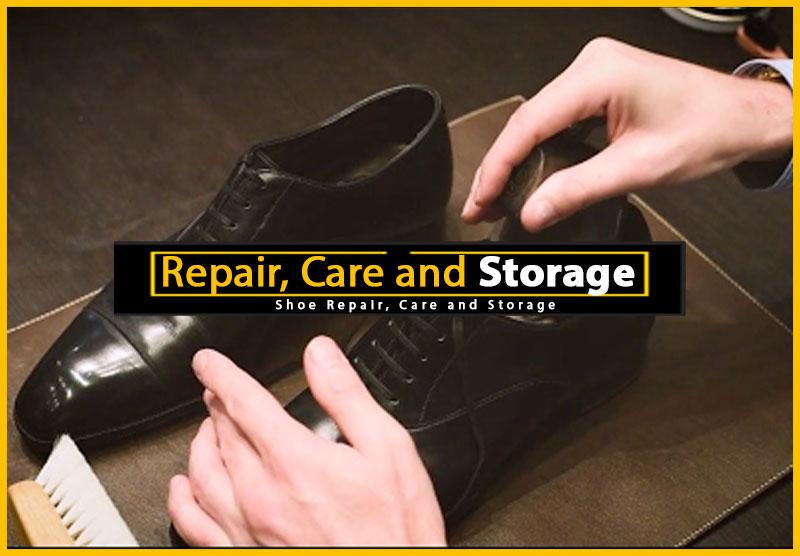 Shoe Repair, Care and Storage