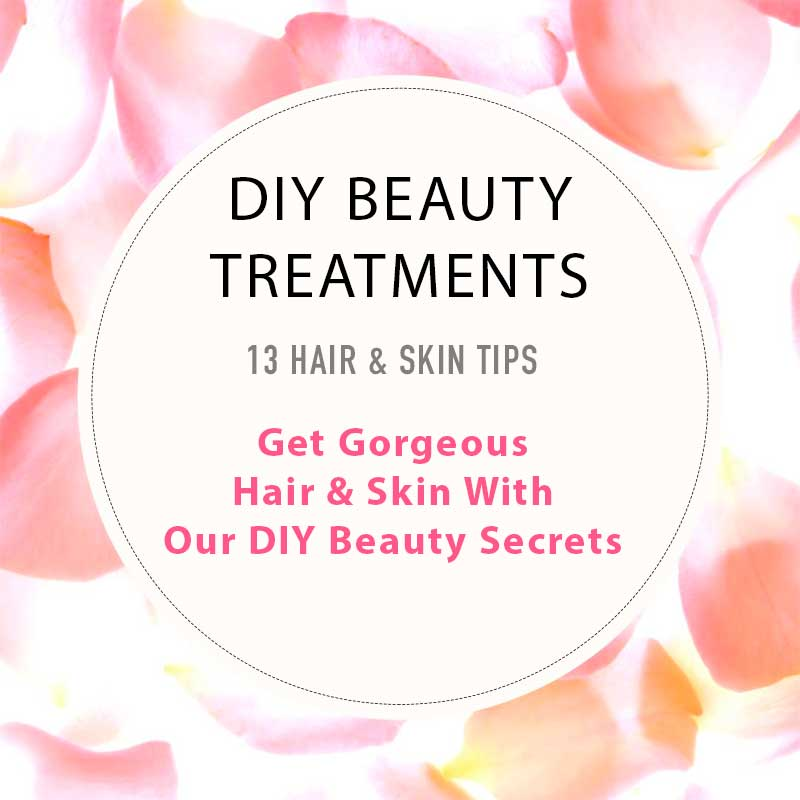 Get Gorgeous Hair & Skin With Our 13 At-Home Beauty Secrets