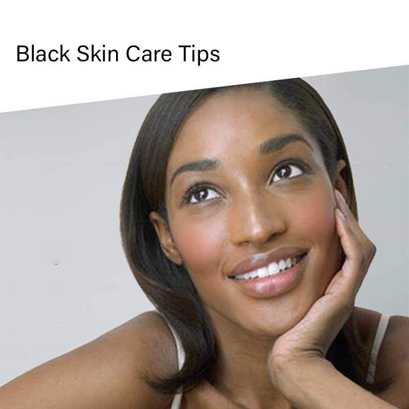 Black Skin Care Tips