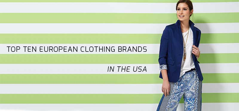 Top Ten European Clothing Brands in the USA
