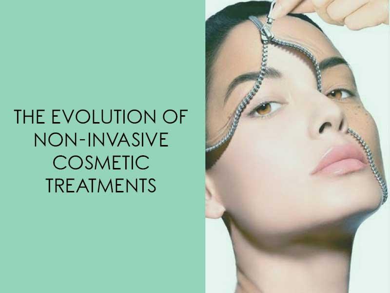 The Evolution of Non-invasive Cosmetic Treatments