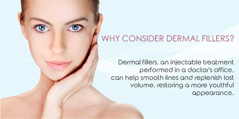 Why Consider Dermal Fillers