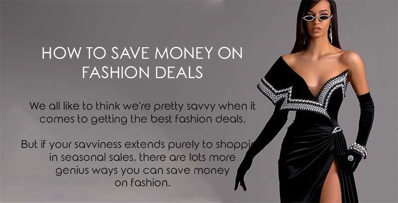 How to Save Money on Fashion Deals