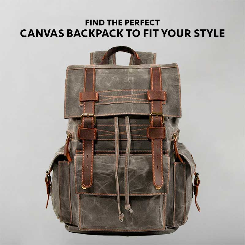 Find the Perfect Canvas Backpack to Fit Your Style