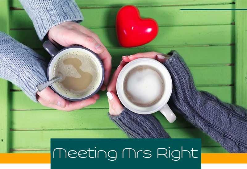 Meeting Mrs Right: How To Find A Girlfriend