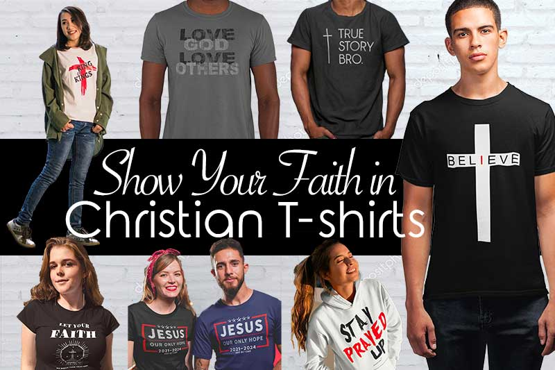 Show Your Faith in Inspirational Christian T-shirts
