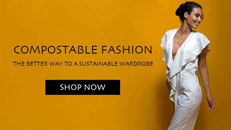 Compostable Fashion - The better way to a sustainable wardrobe
