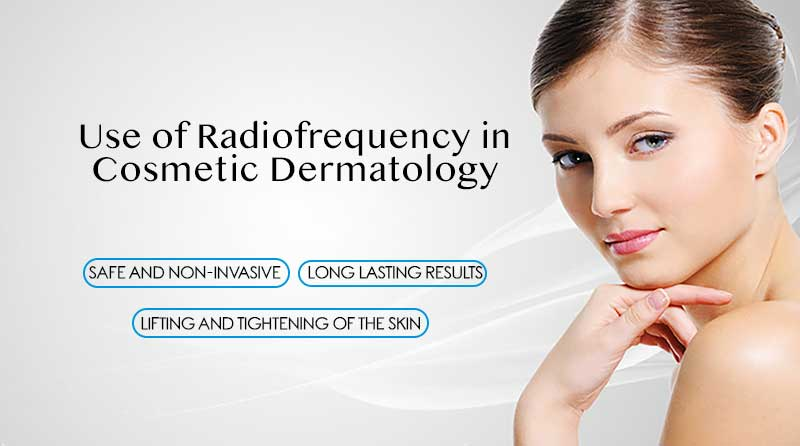 Use of Radiofrequency in Cosmetic Dermatology