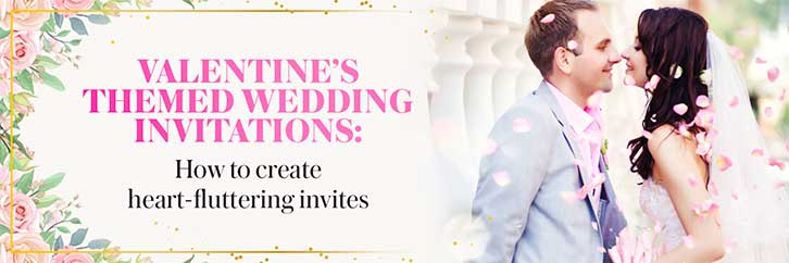 Valentine's Themed Wedding Invitations: A Guide To Creating Romantic Invites