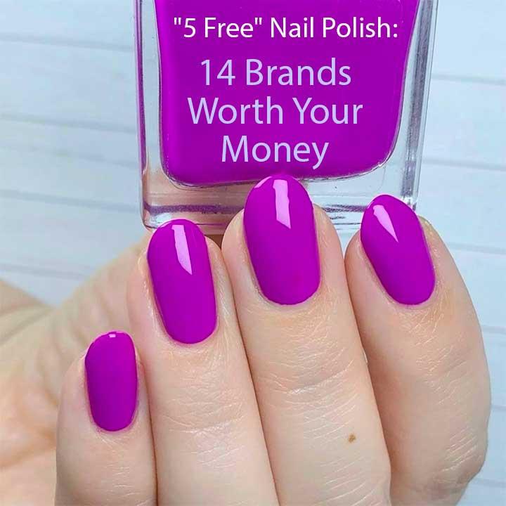 """5 Free"" Nail Polish: 14 Brands Worth Your Money"