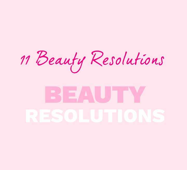 Beauty Resolutions You Should Actually Keep