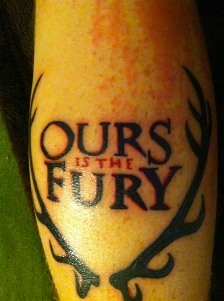 Game of Thrones tattoo: Ours Is The Fury