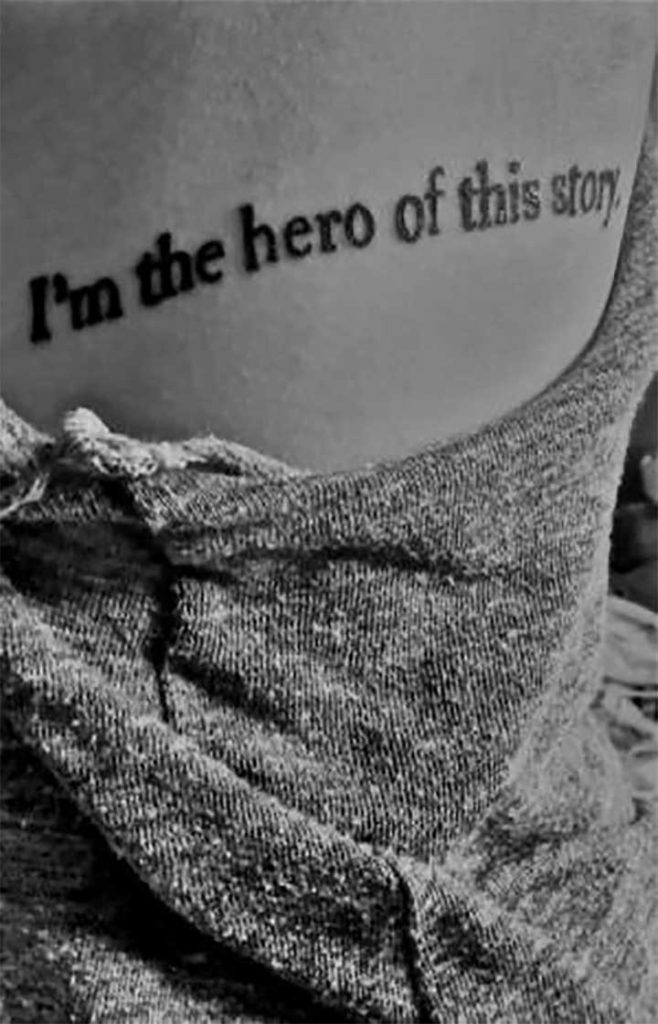 I Am the Hero of this Story Tattoo